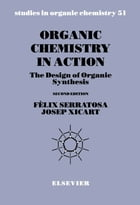 Organic Chemistry in Action: The Design of Organic Synthesis by F. Serratosa