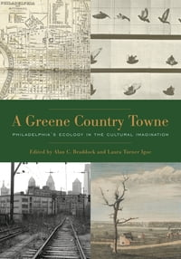 A Greene Country Towne: Philadelphia's Ecology in the Cultural Imagination