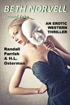 Beth Norvell:Second Take (Illustrated) by Randall Parrish and H.L. Osterman