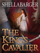 The Kings Cavalier by Samuel Shellabarger