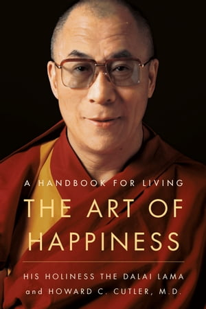 The Art of Happiness, 10th Anniversary Edition: A Handbook for Living by Dalai Lama