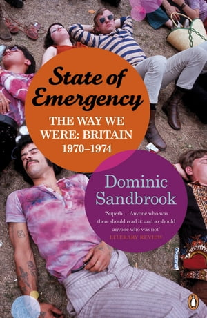 State of Emergency The Way We Were: Britain,  1970-1974