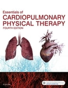 Essentials of Cardiopulmonary Physical Therapy - E-Book by Ellen Hillegass, EdD, PT, CCS, FAACVPR