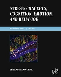 Stress: Concepts, Cognition, Emotion, and Behavior: Handbook of Stress Series Volume 1