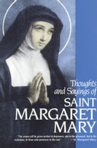 Thoughts and Sayings of St. Margaret Mary: For Every Day of the Year by Visitation Sisters