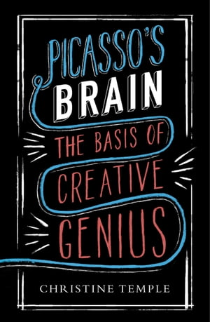 Picasso's Brain The basis of creative genius
