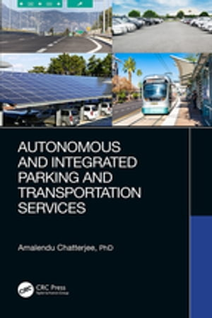Autonomous and Integrated Parking and Transportation Services by Amalendu Chatterjee