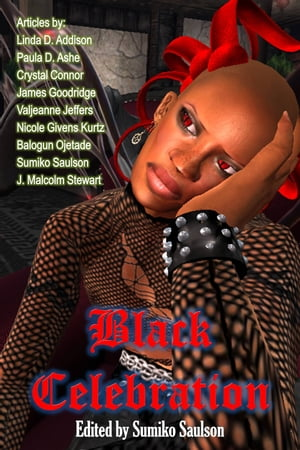 Black Celebration: Amazing Articles on African American Horror by Sumiko Saulson