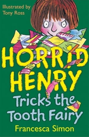 Horrid Henry Tricks the Tooth Fairy Book 3