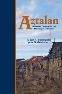 Aztalan: Mysteries of an Ancient Indian Town