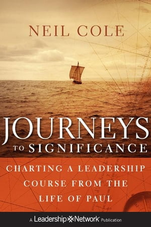Journeys to Significance Charting a Leadership Course from the Life of Paul
