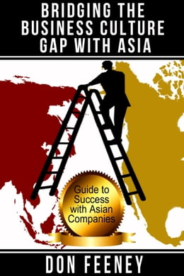 Book Bridging the Business Culture Gap with Asia by Don Feeney
