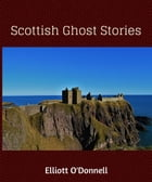 Scottish Ghost Stories by Elliott O'Donnell