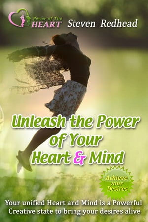 Unleash The Power of the Heart and Mind by Steven Redhead