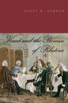 Kant and the Promise of Rhetoric by Scott R. Stroud