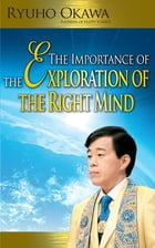 The Importance of the Exploration of the Right Mind by Ryuho Okawa