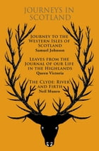 Journeys in Scotland: Journey to the Western Isles of Scotland, Leaves from the Journal of Our Life…