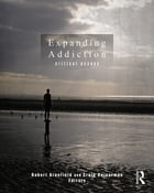 Expanding Addiction: Critical Essays