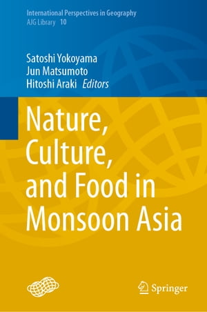 Nature, Culture, and Food in Monsoon Asia by Satoshi Yokoyama