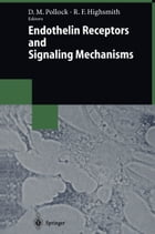 Endothelin Receptors and Signaling Mechanisms by David M. Pollock