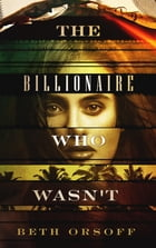 The Billionaire Who Wasn't by Beth Orsoff