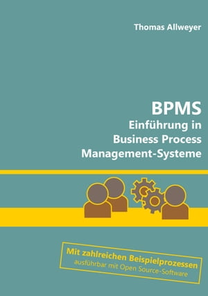 BPMS: Einführung in Business Process Management-Systeme by Thomas Allweyer