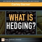 What Is Hedging? by Carley Garner