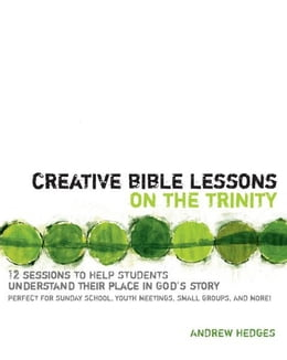 Book Creative Bible Lessons on the Trinity by Andrew A. Hedges