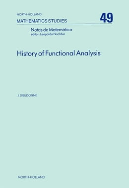 Book History of Functional Analysis by J. Dieudonne