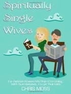 Spiritually Single Wives