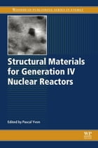 Structural Materials for Generation IV Nuclear Reactors by Pascal Yvon