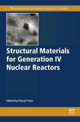 Book Structural Materials for Generation IV Nuclear Reactors by Pascal Yvon