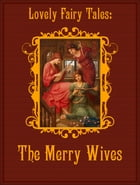 The Merry Wives by Lovely Fairy Tales