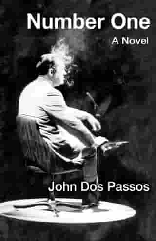 Number One: A Novel by John Dos Passos