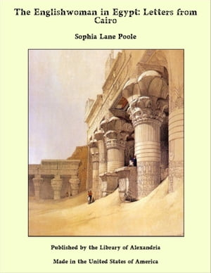 The Englishwoman in Egypt: Letters from Cairo by Sophia Lane Poole