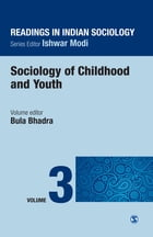 Readings in Indian Sociology: Volume III: Sociology of Childhood and Youth by Bula Bhadra