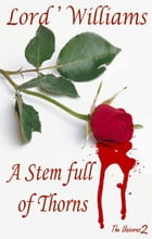 A Stem Full of Thorns: Unicorns 2 by Lord'Williams