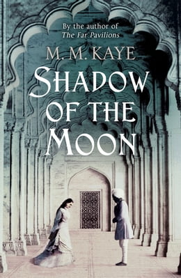 Book Shadow of the Moon by M M Kaye