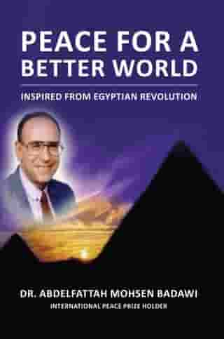 Peace for a Better World: Inspired from Egyptian Revolution