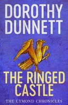 The Ringed Castle: The Lymond Chronicles by Dorothy Dunnett