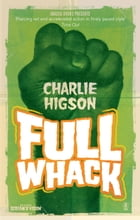 Full Whack by Charlie Higson
