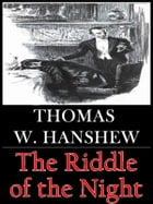 The Riddle of the Night by Thomas W. Hanshew