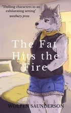 The Fat Hits the Fire by Wolfen Saunderson