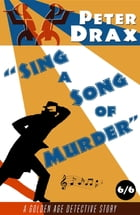 Sing a Song of Murder: A Golden Age Mystery by Peter Drax