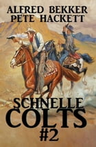 Schnelle Colts #2 by Alfred Bekker