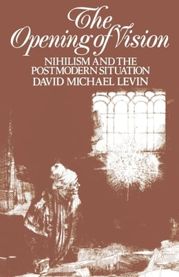 Book The Opening of Vision by Levin, Michael