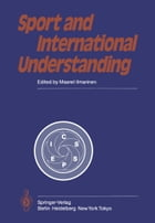 Sport and International Understanding: Proceedings of the Congress Held in Helsinki, Finland, July 7–10, 1982 by M. Ilmarinen