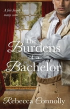 The Burdens of a Bachelor by Rebecca Connolly