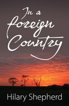 In a Foreign Country by Hilary Shepherd