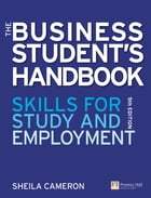 The Business Student's Handbook: Learning Skills for Study and Employment by Sheila Cameron